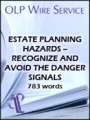 Estate Planning Hazards – Recognize and Avoid the Danger Signals