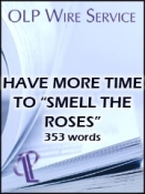 "Have More Time to ""Smell the Roses"""