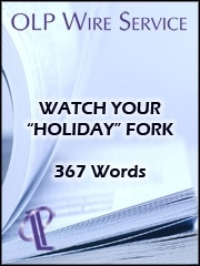 """Watch Your """"Holiday"""" Fork"""
