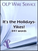 It's the Holidays - Yikes!
