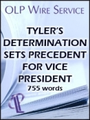 Tyler's Determination Sets Precedent for Vice Presidents