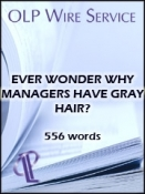 Ever Wonder Why Managers Have Gray Hair?